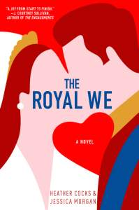 The Royal We by Heather Morgan and Jessica Cocks