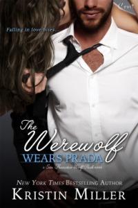 The Werewolf Wears Prada by Kristin Miller