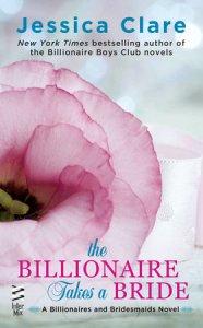 The Billionaire Takes a Bride by Jessica Clare